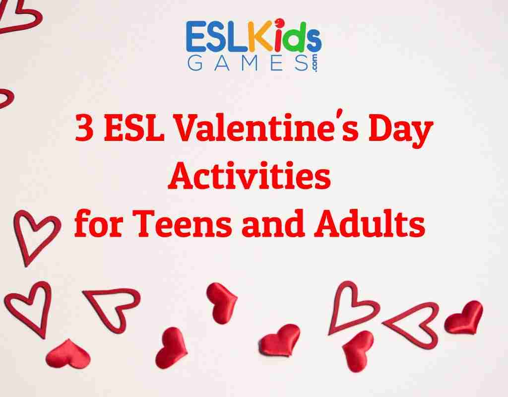 3 Esl Valentine S Day Activities Esl Kids Games Esl Kids Games