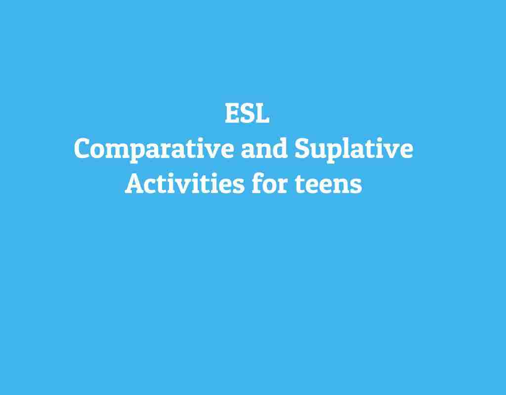 comparative and superlatives activities   esl kids games