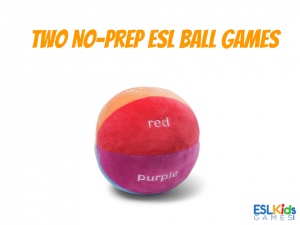 two No-prep ESL ball games