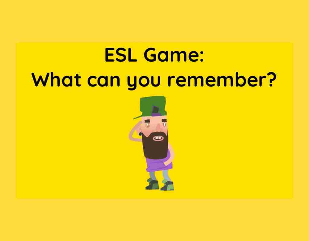 ESL What can you remember?