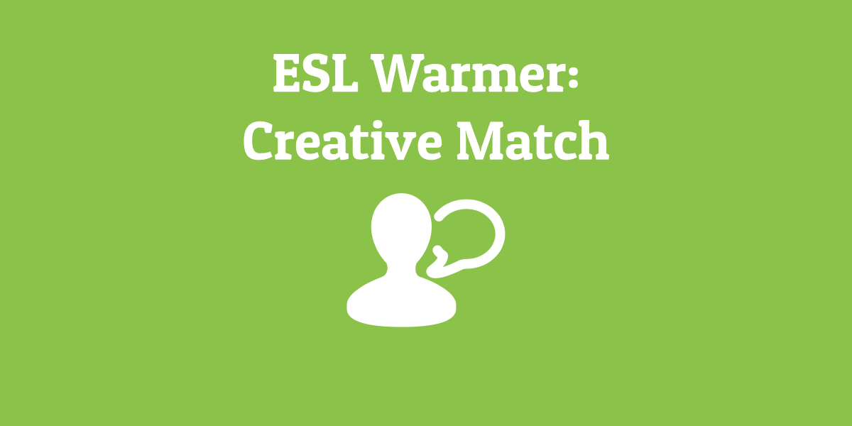 ESL Warmer: Creative Match