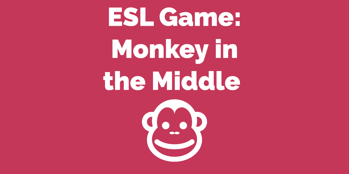 ESL Game Monkey in the Middle