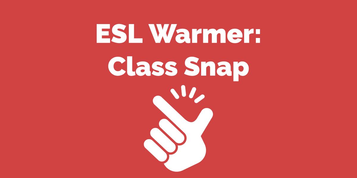 ESL Warmer: Class Snap