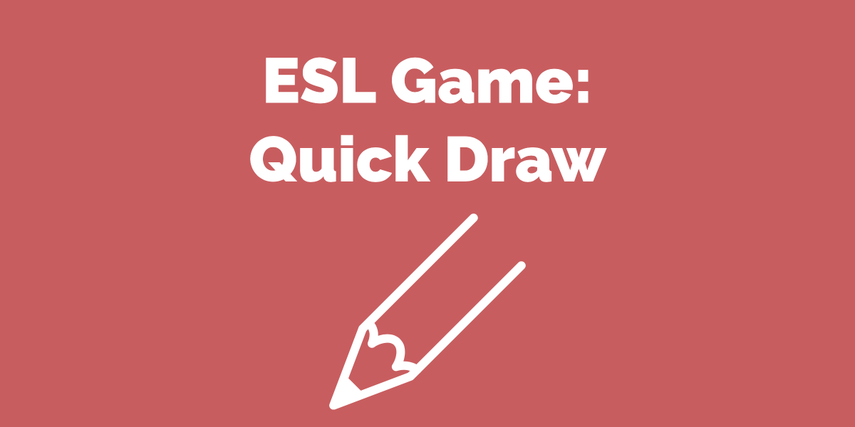ESL Game Quick Draw