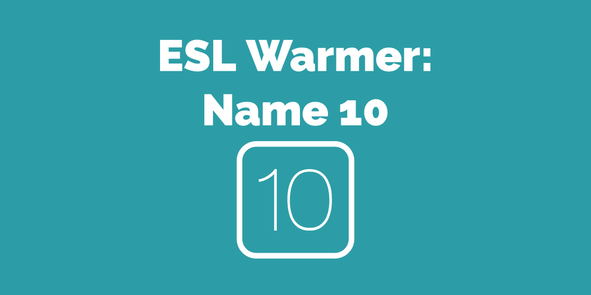 ESL Warmer Game Name 10